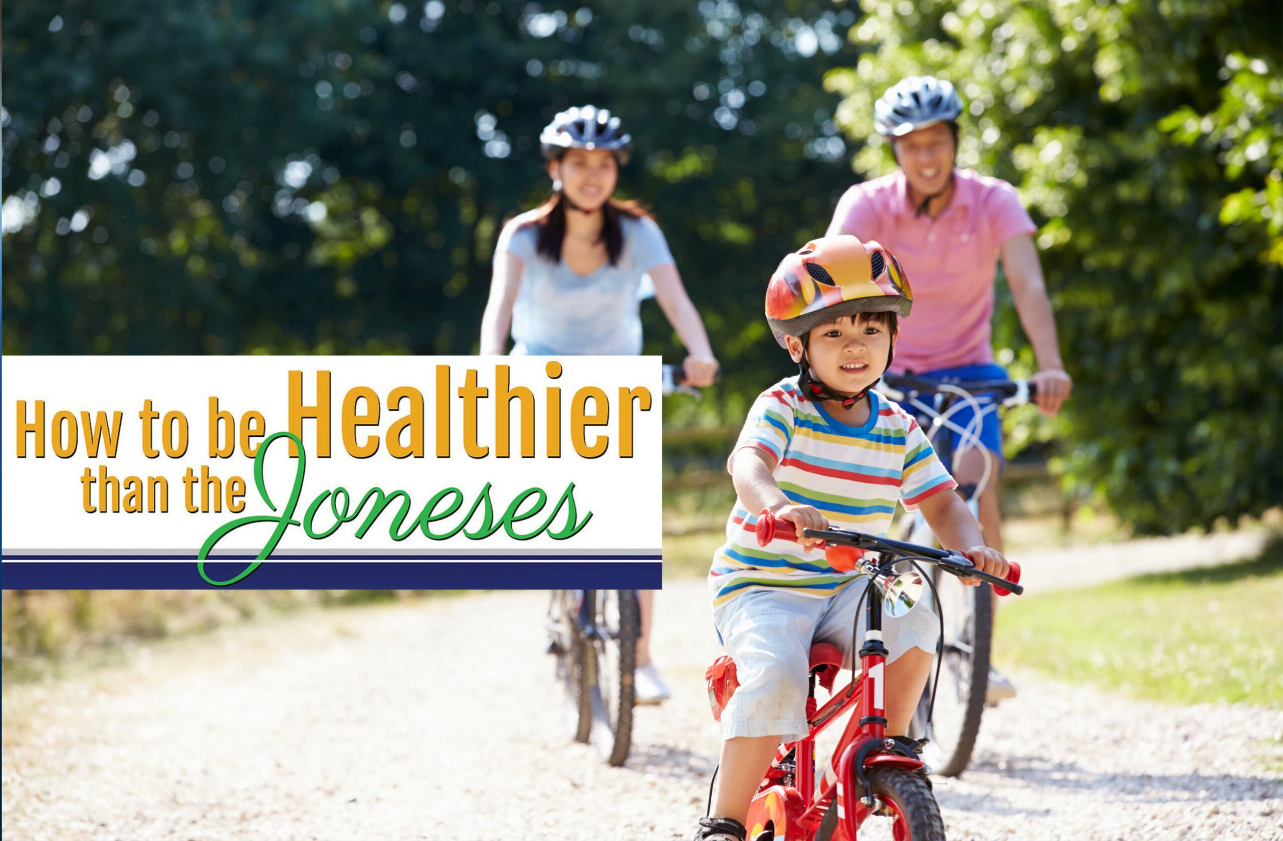 How To Be Healthier Than The Joneses